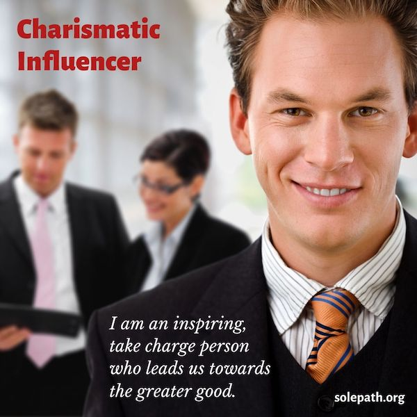 Charismatic Influencer SolePath is captivating, persuasive, understanding, respected, independent and values the greater good.