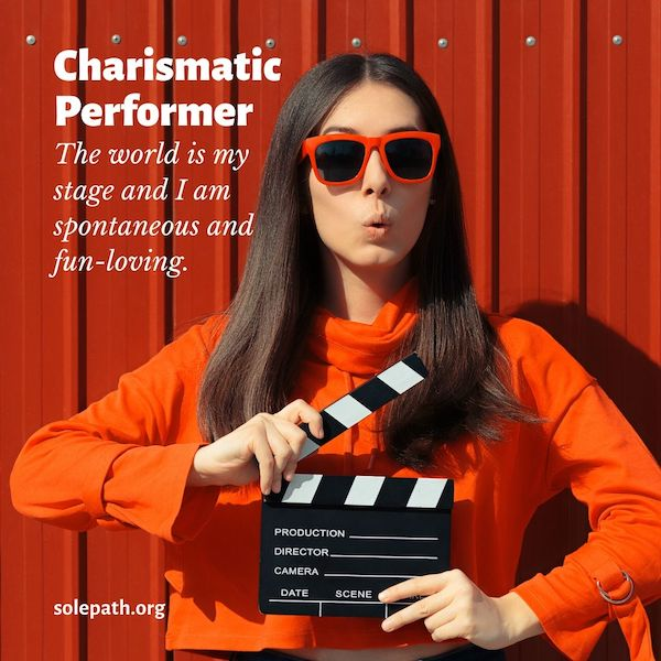 Charismatic Performer SolePath needs a stage, feels alive with an audience, centre of attention, upbeat, lives in the moment spontaneous and warm.