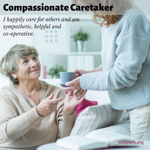 Compassionate Caretaker SolePath happily cares for others, sympathetic, helpful, cooperative team player.