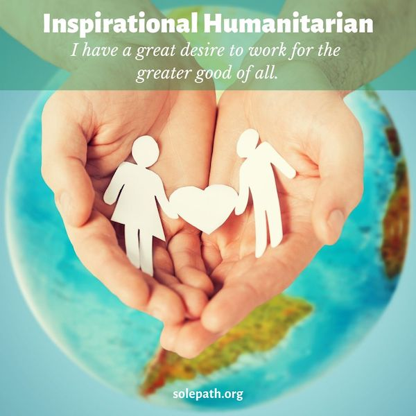 Inspirational Humanitarian SolePath tirelessly works for the collective good, rights collective wrongs, great courage, clear vision, talented team player.