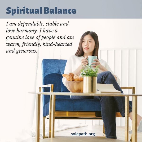 Spiritual Balance SolePath goes with the flow, is dependable, stable and loves harmony, kind-hearted, generous.