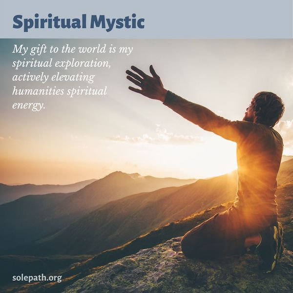 Spiritual Mystic SolePath connected to Source energy and higher self, spiritual explorer, beliefs are important.