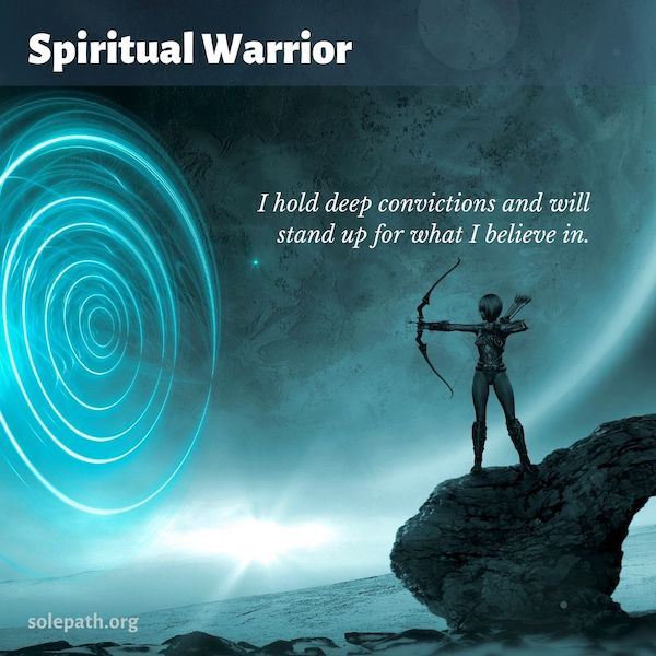 Spiritual Warrior SolePath accountable, integrity, deep drive, dedicated to spiritual cause, private person.